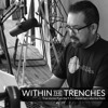 Within the Trenches Ep 131