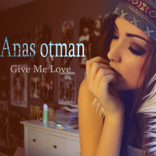 Edward Maya Feat Akcent Style New Song Give Me Love (Anas Otman) by