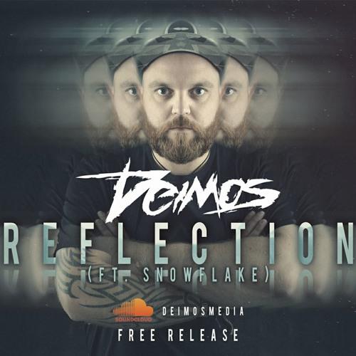 Deimos - Reflection (Ft. Snowflake) FREE RELEASE