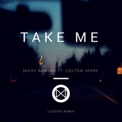 Nicky Romero - Take Me (ft. Colton Avery) (Lusson Remix)