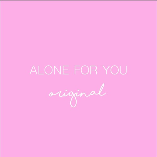 Alone For You - Original