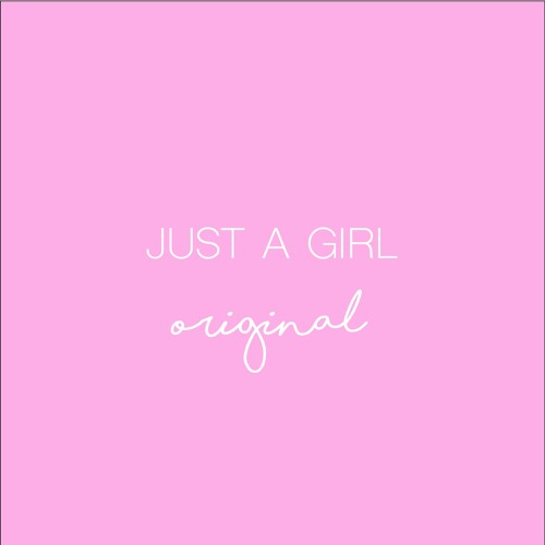 Just A Girl - Original