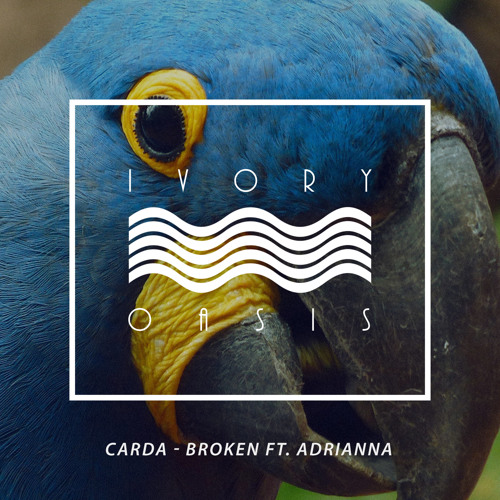 Carda - Broken Ft. Adrianna By Ivory Oasis