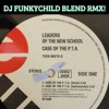 LEADERS OF THE NEW SCHOOL- CASE OF THE P.T.A VS CLIPSE- GRINDIN (FUNKYCHILD BLEND RMX)