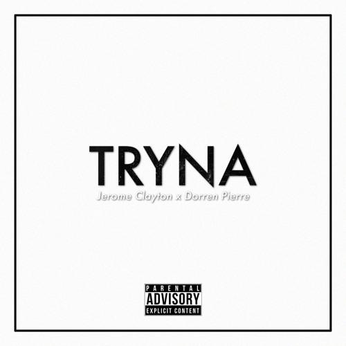 Jerome Clayton x Dorren Pierre - Tryna Prod By (Nyrell&Phil Majr)