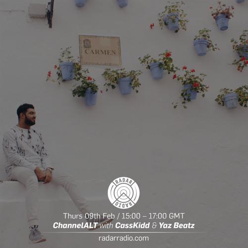 Channel ALT: CassKidd & Yaz Beatz - 9th February 2017