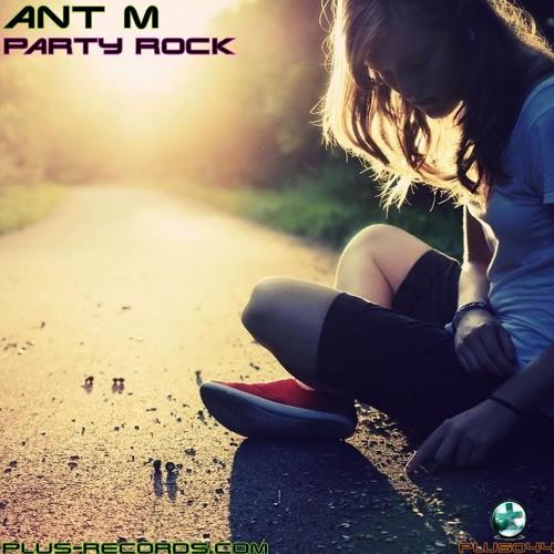 PLUS044 - Ant M - Party Rock