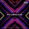 Put A Drink On Me feat. Young Dan Big Al & J Free