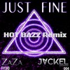 JackEL & ZaZa Maree- Just Fine (Hot Bazz Remix)