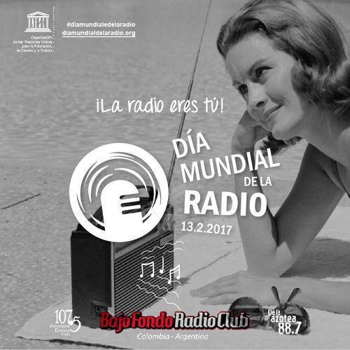 DÍA MUNDIAL DE LA RADIO en BAJO FONDO RADIO CLUB (parte 3)