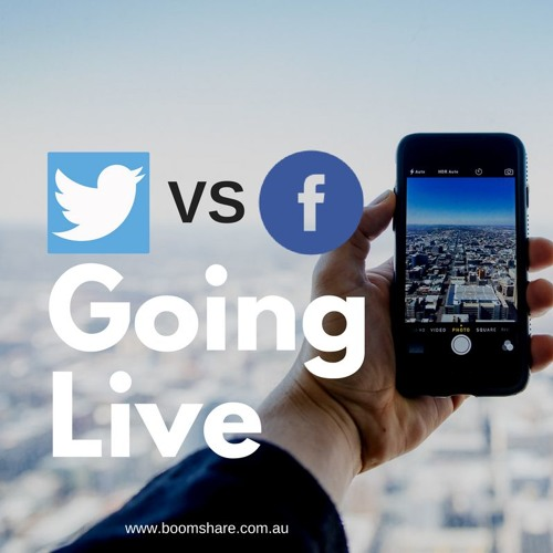 Twitter vs Facebook - Going live