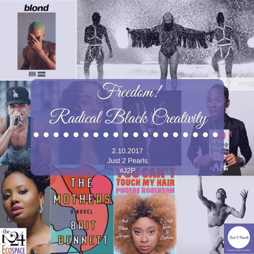 Freedom! Radical Black Creativity