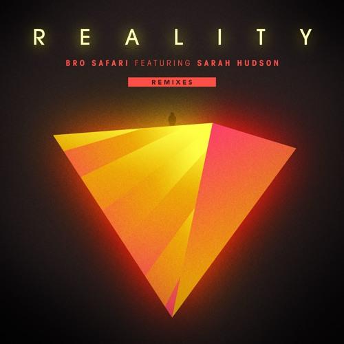 Bro Safari - Reality feat. Sarah Hudson (Twin Moons Remix)