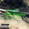 Nick Tyree - Still Waiting (Prod. CainEnabled)