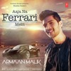 Aaja Na Ferrari Mein - Armaan Malik