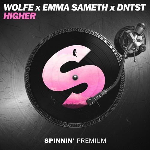 WOLFE x Emma Sameth x DNTST - Higher [FREE DOWNLOAD]