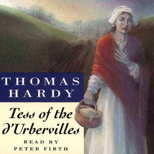 Tess of the d'Urbervilles, By Thomas Hardy, Read by Peter Firth