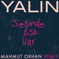 Yalin Ki Sen Mahmut Orhan Remix By Mahmut Orhan
