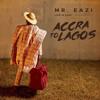 Mr Eazi - Leg Over  - Accra To Lagos (Life Is Eazi Vol. 1)
