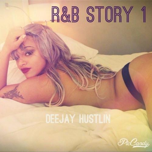 R&B Story 1 - By Deejay Hustlin