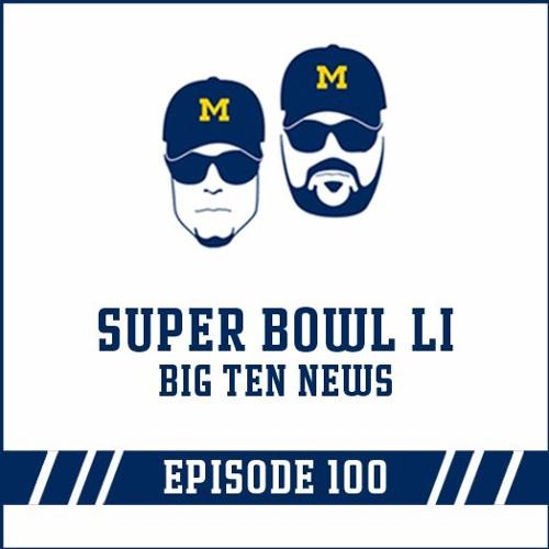 Super Bowl LI & Big Ten News: Episode 100