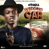 Opanka - Wedding Car (Prod by Ephraim) www.SpreadOutGhana.Com