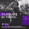 CLUBLIFE by Tiësto Podcast 514 - First Hour