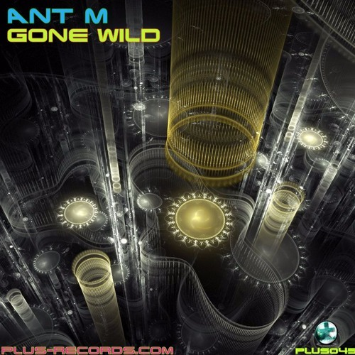 PLUS045 - Ant M - Gone Wild