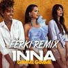 INNA- Gimme Gimme (Ferki Remix)