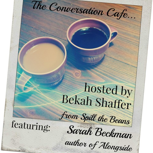 Conversation Cafe Episode 07: Sarah Beckman