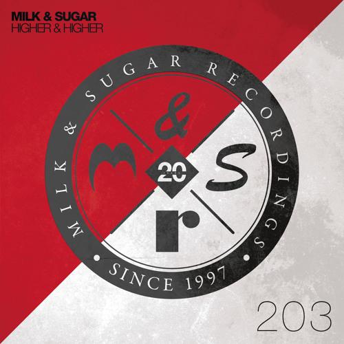 Milk & Sugar - Higher & Higher (Milk & Sugar Remix)