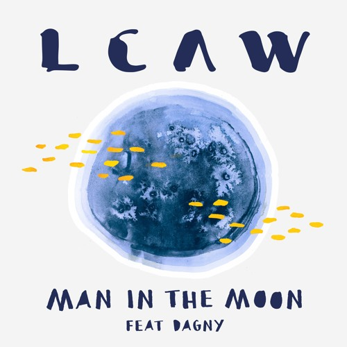 LCAW feat. Dagny - Man In The Moon
