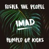 Foster The People - Pumped Up Kicks (Imad Remix)