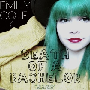 Death Of A Bachelor - Panic! At The Disco (acoustic cover by Emily Cole)