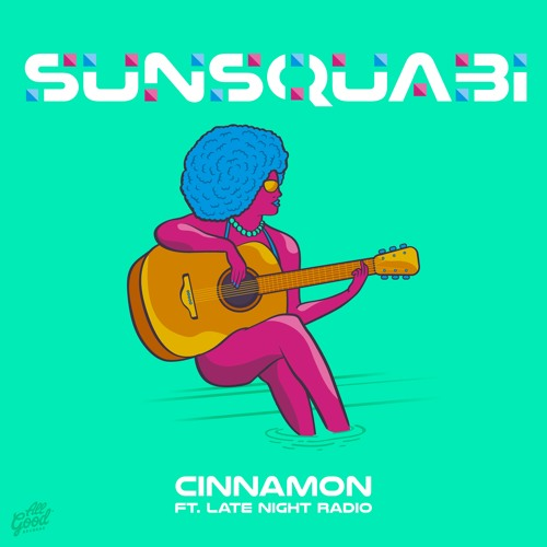 SunSquabi - Cinnamon (feat. Late Night Radio)