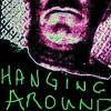 Hanging Around(the Stranglers) sung by Dunce Wilson.
