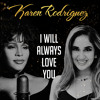 """""""I Will Always Love You""""- Karen Rodriguez (Spanglish Cover)"""