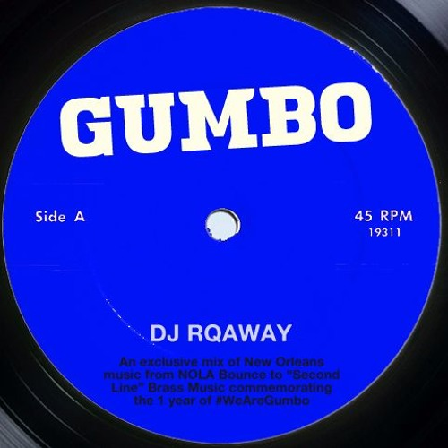 Gumbo 1 Yr Mix 6 - RQAway - NewOrleans Mix