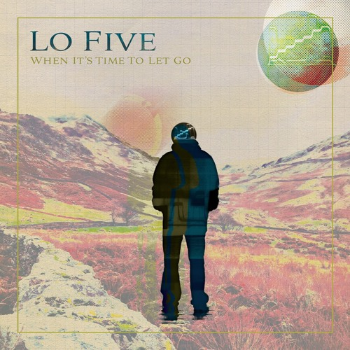 LO FIVE - 'When It's Time To Let Go' Album Sampler