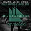 Hardwell vs Domeno & Michael Sparks - Locked & Loaded (Joey Steel & Factor 8 Bootleg)
