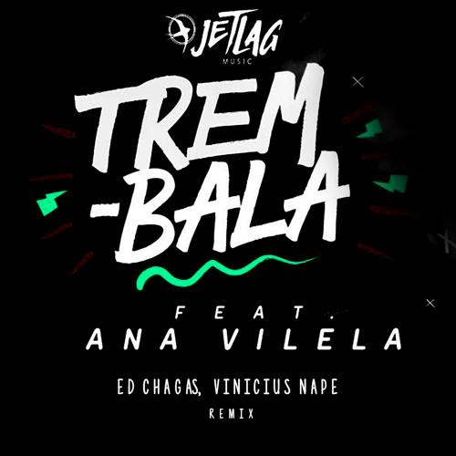 Baixar Jetlag ft. Ana Vilela - TREM BALA (Edinho Chagas, Vinicius Nape Remix)