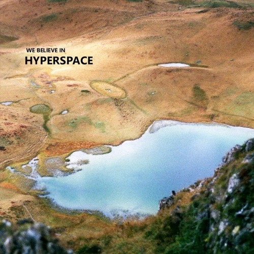 We Believe In Hyperspace