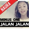 Jalan Jalan - Naura (minus one)