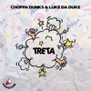 Choppa Dunks X Luke Da Duke - Treta (Original Bass)