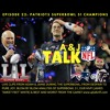 Season 1 Episode 22: Patriots Superbowl 51 Champions!