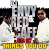 Dj Envy Ft Red Cafe And Nina Sky - Things You Do (Extended By Dj Well Bhz) 98 Bpm