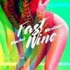 Fast Wine - Machel Montano cover mp3