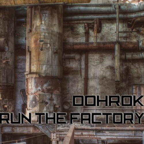 Run The Factory (Mixed by DJ Dohrok)
