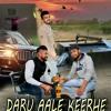 Daru Aale Keerhe - Sheera Sandhu and Jatt Zaildar