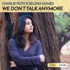 We Don't Talk Anymore - Charlie Puth X Selena Gomez | Electronic/Indian Classical Rendition